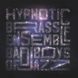 Hypnotic Brass Ensemble - BAD BOYS OF JAZZ (Instrumental)(Digital) Pheelco Records