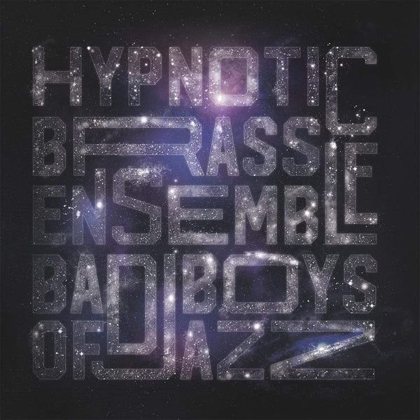 Hypnotic Brass Ensemble - Bad Boys of Jazz (LP) Pheelco Records