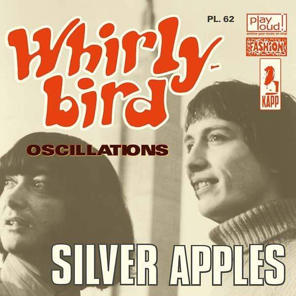 "Silver Apples - Whirly Bird b/w Oscillations (7"") Play Loud! Productions"