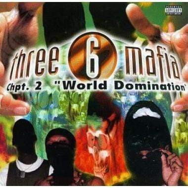 Three 6 Mafia ‎- Chapter 2: World Domination (CD) Relativity