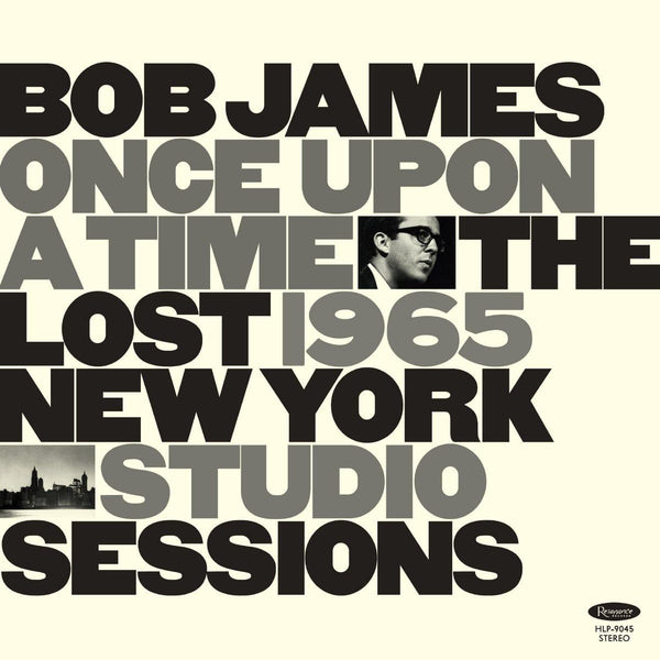 Bob James - Once Upon A Time: The Lost 1965 New York Studio Sessions (LP - 180 Gram Vinyl + Booklet) Resonance Records