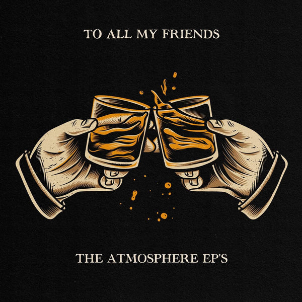 Atmosphere - To All My Friends, Blood Makes The Blade Holy: The Atmosphere EP's (2xLP) Rhymesayers