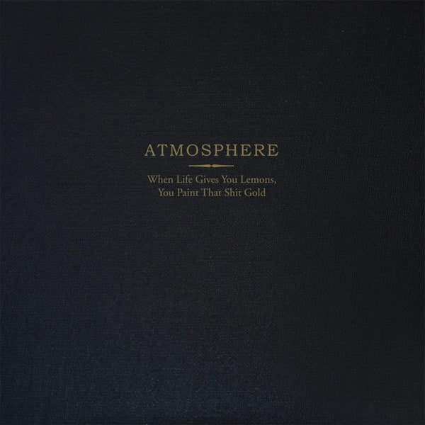 Atmosphere - When Life Gives You Lemons, You Paint That Shit Gold: 10 Year Anniversary Deluxe Edition (2xLP - Gold Vinyl) Rhymesayers