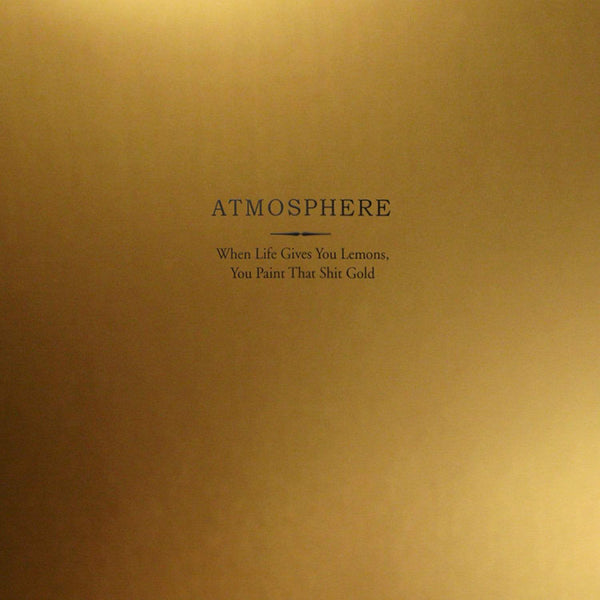 Atmosphere - When Life Gives You Lemons, You Paint That Shit Gold: 10 Year Anniversary Edition (2xLP - Gold Vinyl) Rhymesayers