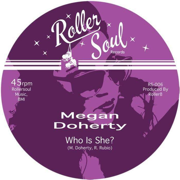 Megan Doherty - Who Is She? b/w Who Is She? (Dub)(Digital) Rollersoul Records