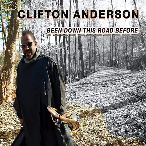 Clifton Anderson - Been Down This Road Before (CD) Ropeadope