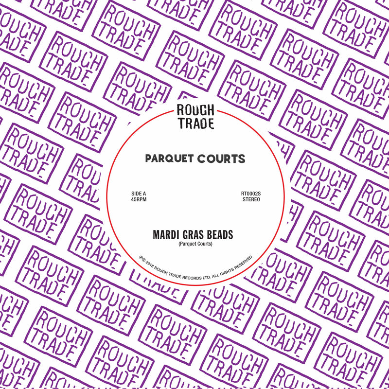 "Parquet Courts - Mardi Gras Beads b/w Seems Kind Of Silly (7"") Rough Trade"