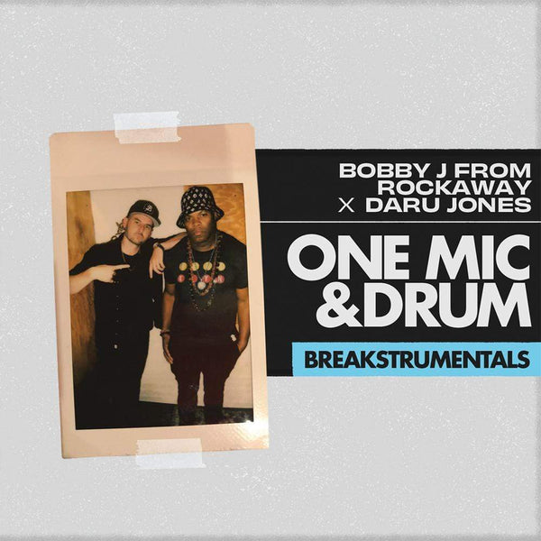 Bobby J From Rockaway & Daru Jones - One Mic & Drum Breakstrumentals (LP) Rusic Records