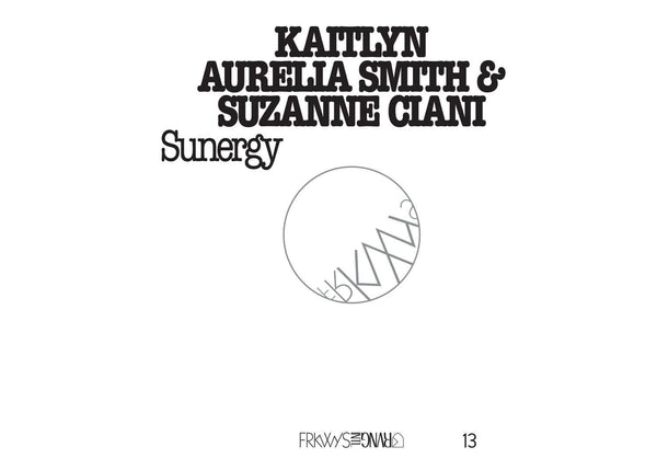 Kaitlyn Aurelia Smith & Suzanne Ciani - FRKWYS Vol. 13: Sunergy (LP + Bonus Track) RVNG International