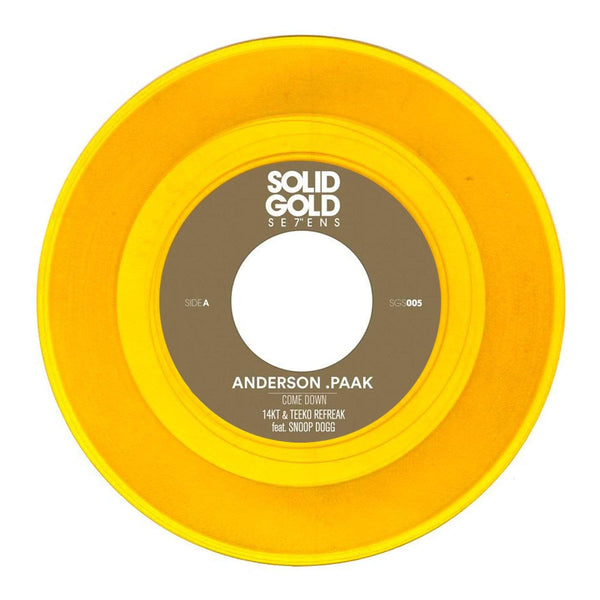 Anderson .Paak - Come Down feat. Snoop Dogg [14KT & Teeko Refreak]  b/w Instrumental (7'' - Gold Vinyl) Solid Gold Sevens