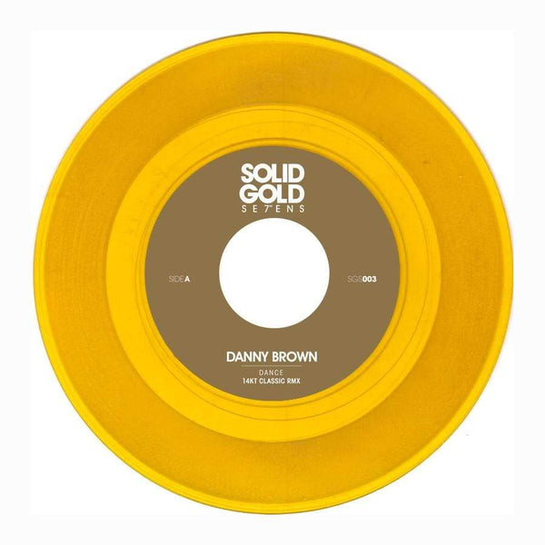 "Danny Brown - Dance (14KT Classic Remix) b/w Instrumental (7"" - Gold Vinyl) Solid Gold Sevens"
