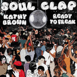 Soul Clap feat. Kathy Brown - Ready To Freak (EP) Soul Clap Records