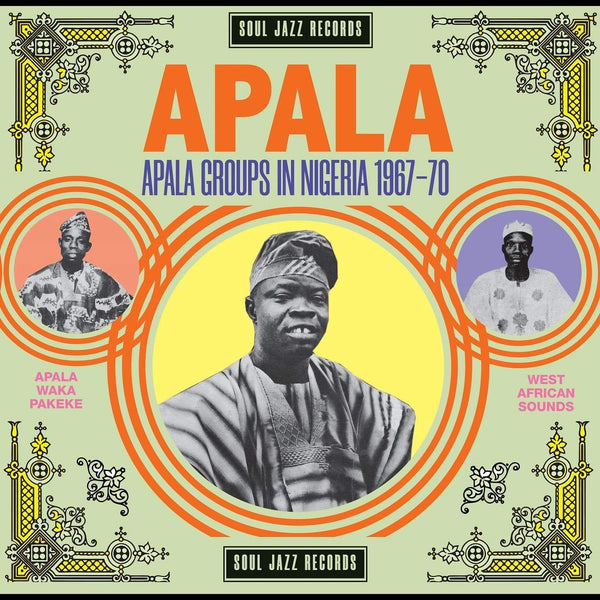 Soul Jazz Records presents - Apala: Apala Groups in Nigeria 1967-70 (2xLP) Soul Jazz Records