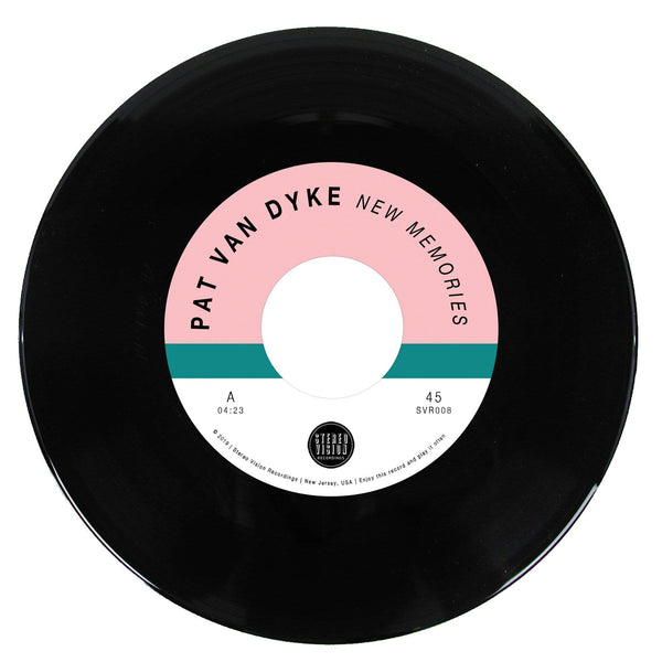 "Pat Van Dyke - New Memories b/w Alright By Me (7"") Stereo Vision Recordings"