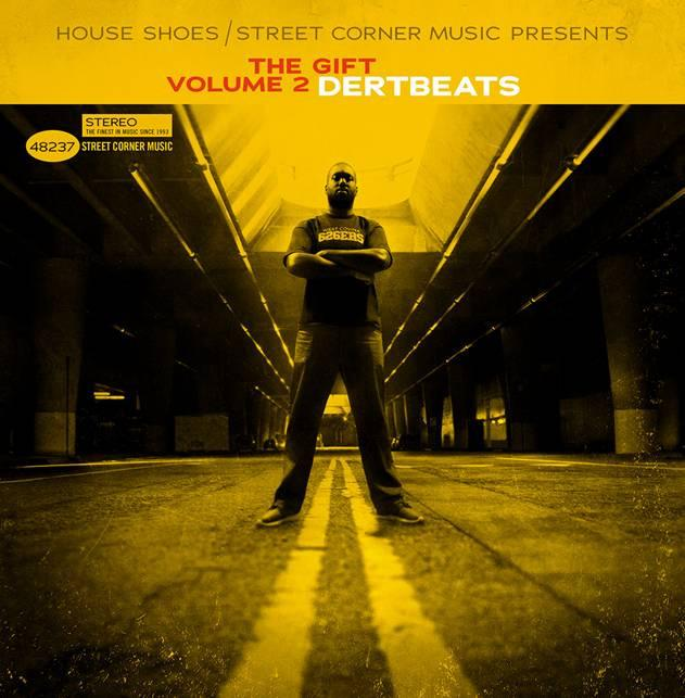 House Shoes Presents The Gift: Volume Two - DertBeats (LP) Street Corner Music