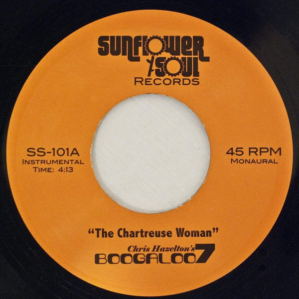 Chris Hazelton's Boogaloo 7 - The Chartreuse Woman b/w The Grand Avenue Get-Down (Digital) Sunflower Soul Records