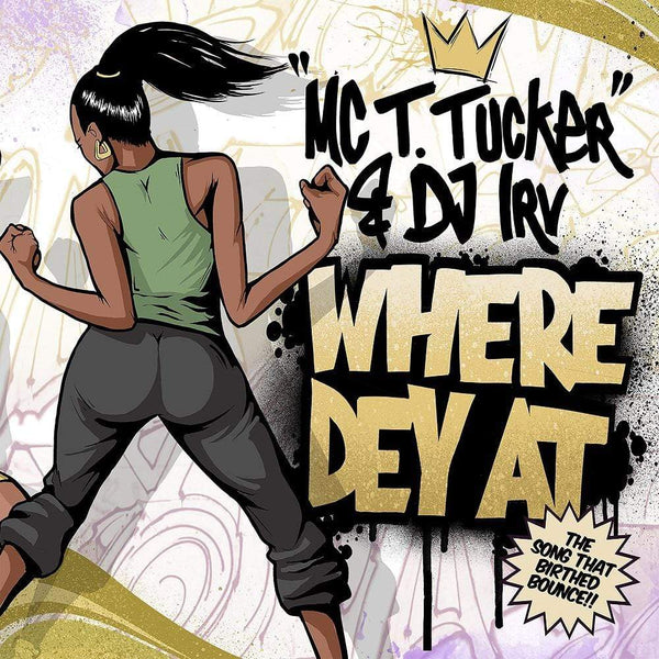 "MC T. Tucker & DJ Irv - Where Dey At (Radio Mix) b/w Where Dey At (Street Mix) (7"" - Gold Vinyl) Superjock Records"