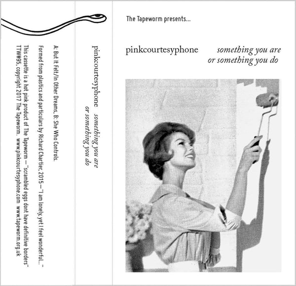 Pinkcourtesyphone - Something You Are Or Something You Do (Cassette) The Tapeworm