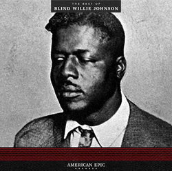 Blind Willie Johnson - American Epic: The Best of (LP - 180 Gram Vinyl) Third Man Records