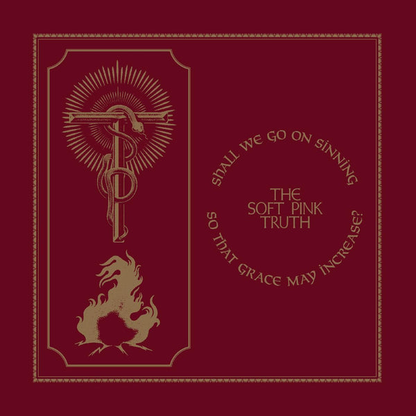 The Soft Pink Truth - Shall We Go On Sinning So That Grace May Increase? (LP - INDIE EXCLUSIVE GOLD VINYL) Thrill Jockey Records