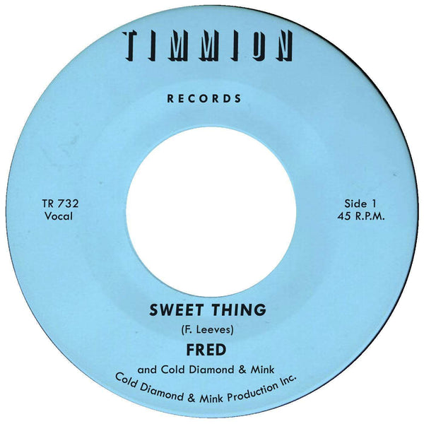 "Fred - Sweet Thing b/w She's Outta Sight [Inst.] (7"") Timmion Records"