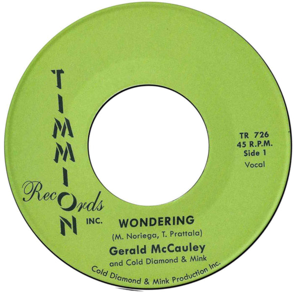"Gerald McCauley and Cold Diamond & Mink - Wondering b/w Instrumental (7"") Timmion Records"