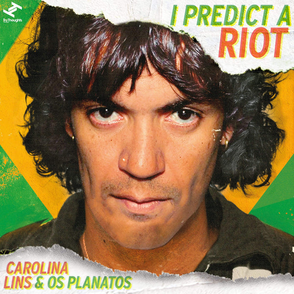 Carolina Lins & Os Planatos - I Predict A Riot (LP) Tru Thoughts