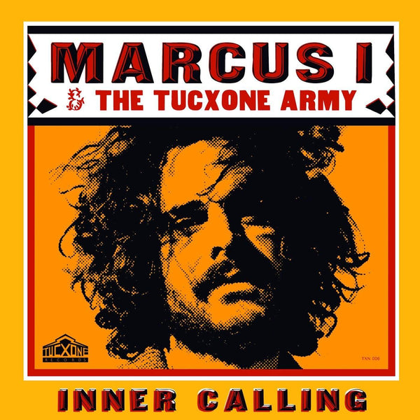 Marcus I & The Tucxone Army - Inner Calling (CD) Tucxone Records