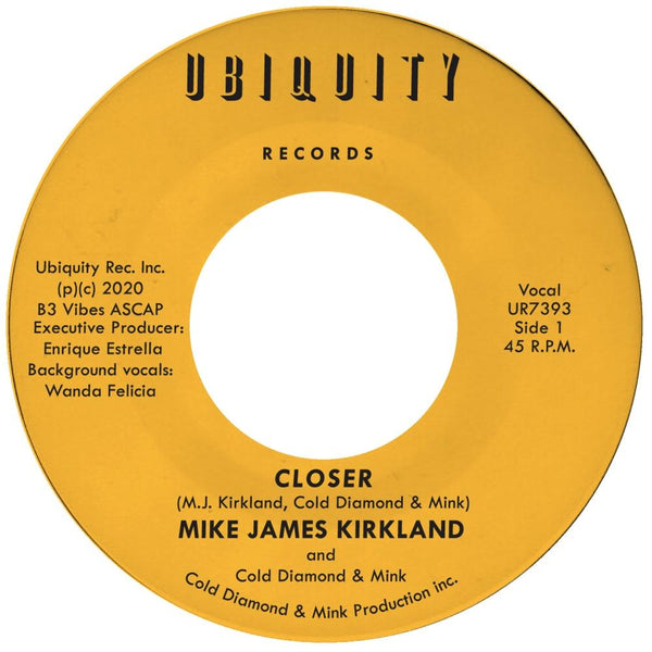 "Mike James Kirkland and Cold Diamond & Mink - Closer (7"") Ubiquity Recordings"