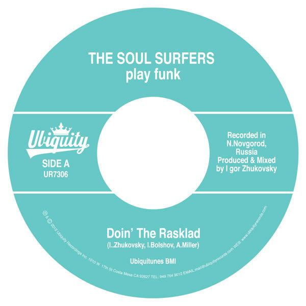 "The Soul Surfers - Doin' The Rasklad b/w Girl From Sao Paolo (7"") Ubiquity Recordings"