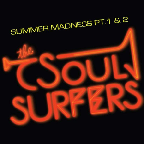 "The Soul Surfers - Summer Madness Pt. 1 b/w Summer Madness Pt. 2 (7"") Ubiquity Recordings"