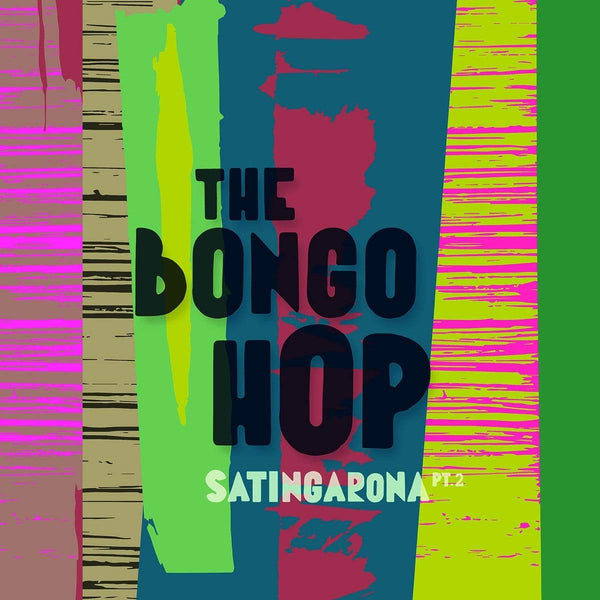 The Bongo Hop - Satingarona Part 2 (CD + Poster) Underdog Records