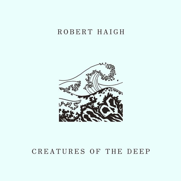 Robert Haigh - Creatures of the Deep (LP) Unseen Worlds