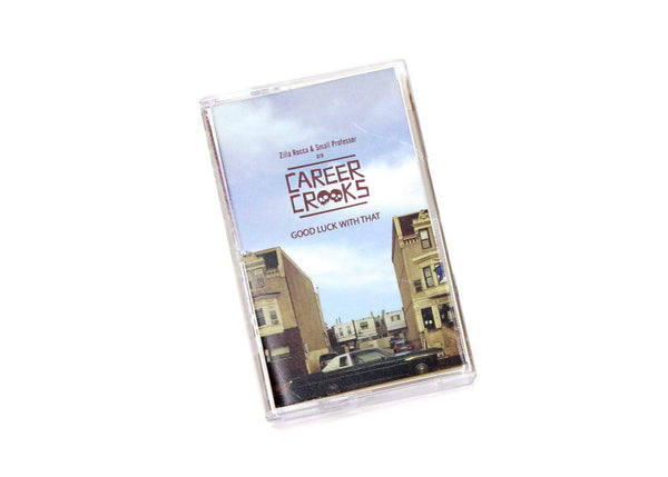 Career Crooks (Zilla Rocca & Small Professor) - Good Luck With That (Cassette) URBNET