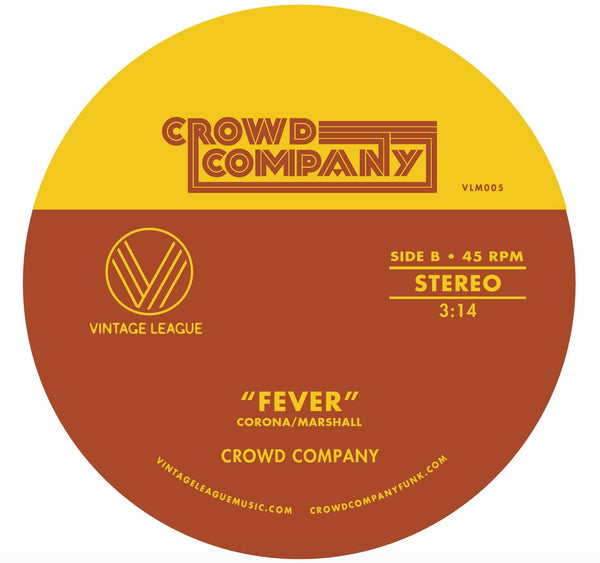 "Crowd Company - Fever b/w Getting The Groove (7"" - Orange Vinyl) Vintage League Music"