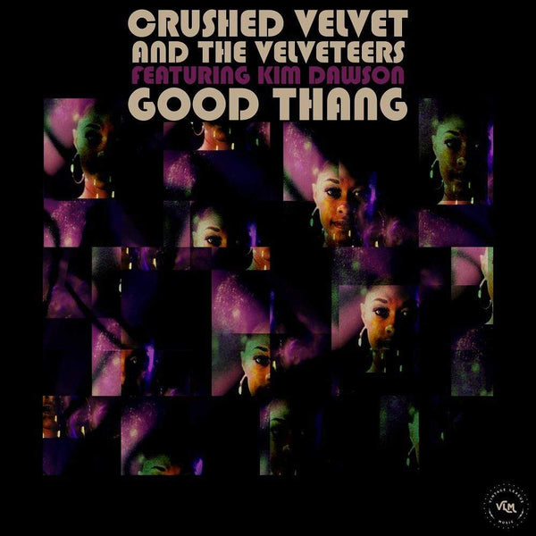 "Crushed Velvet and The Velveteers - Good Thang (feat. Kim Dawson & Alan Evans) (7"") Vintage League Music"