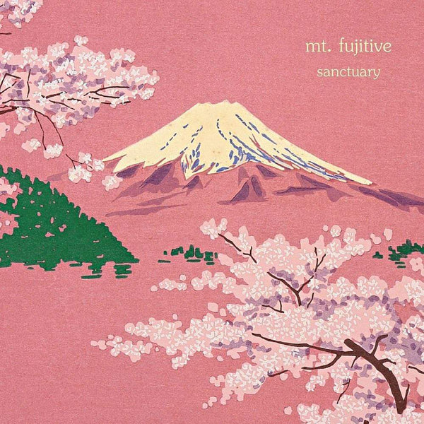 Mt. Fujitive - Sanctuary (LP) Vinyl Digital