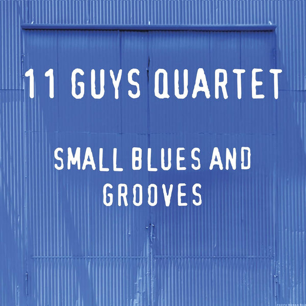 11 Guys Quartet - Small Blues And Grooves (CD) Vizz Tone Label Group