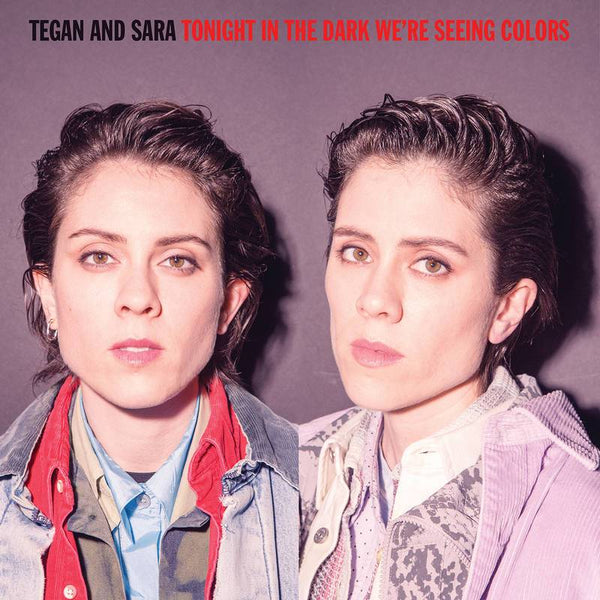 Tegan & Sara - Tonight In The Dark We're Seeing Colors (LP - Purple Splatter Vinyl) Warner Brothers