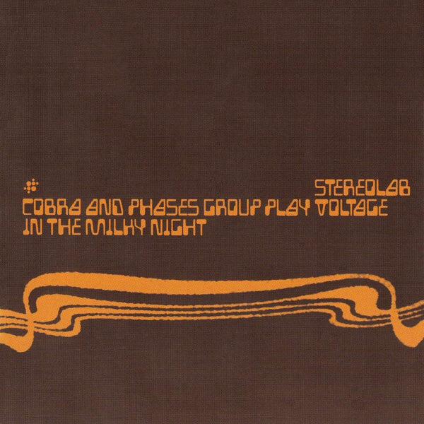 Stereolab - Cobra And Phases Group Play Voltage In The Milky Night: Expanded Edition (2xCD) Warp Records/Duophonic