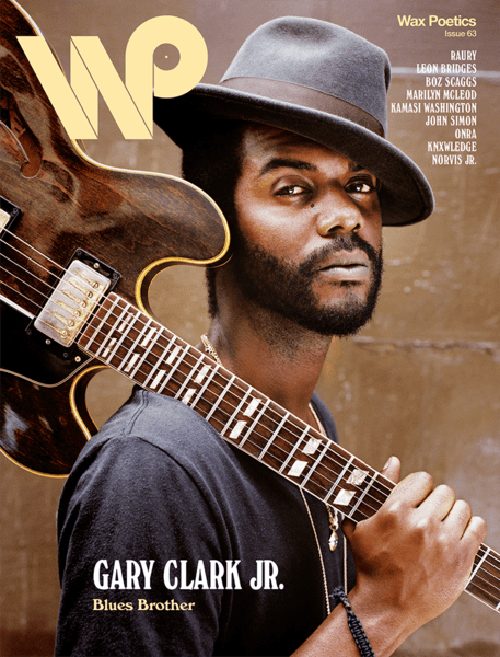 Wax Poetics Issue 63: Gary Clark Jr. b/w Raury Wax Poetics
