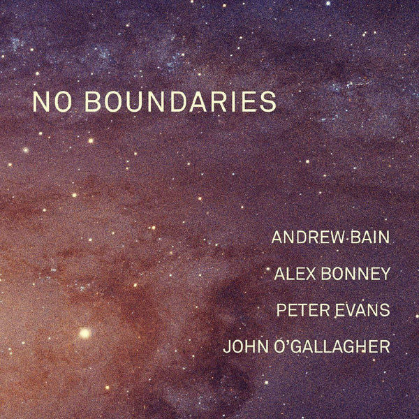 Andrew Bain, Alex Bonney, Peter Evans & John O'Gallagher - No Boundaries (LP) Whirlwind Recordings