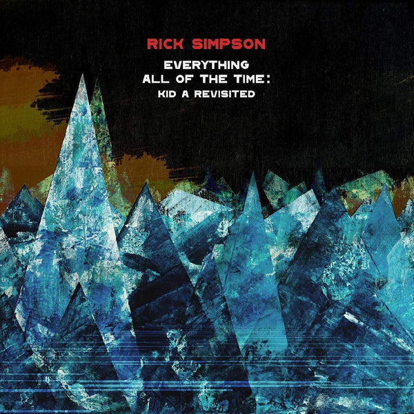 Rick Simpson - Everything All Of The Time: Kid A Revisited (LP) Whirlwind Recordings