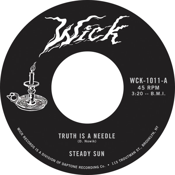 "Steady Sun - Truth is a Needle b/w Lash Around (7"") Wick Records"