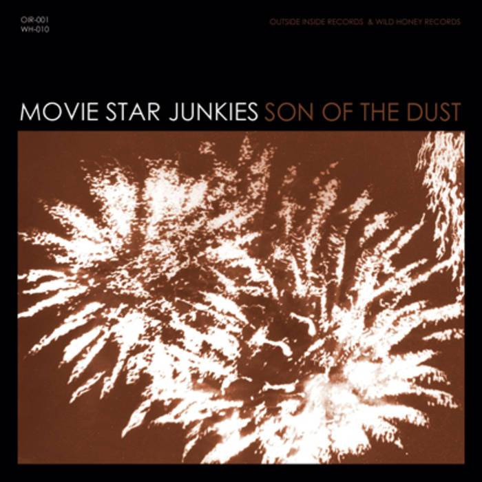 Movie Star Junkies - Son Of The Dust (LP) Wild Honey Records