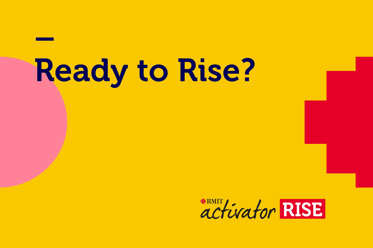 Ready to Rise? RMIT Activator