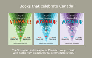 Voyageur books series that celebrate Canada, new, fresh, motivating music from early elementary to intermediate level