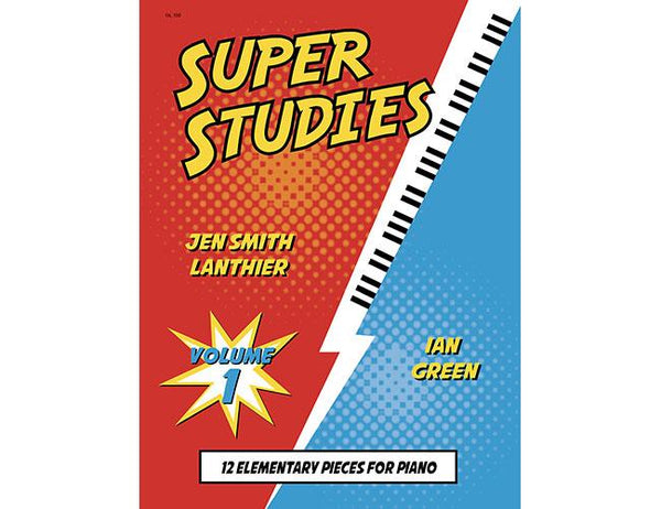 Super Studies Volume 1 elementary piano repertoire studies book Jen Smith Lanthier Ian Green Canadian composer elementary grade 1