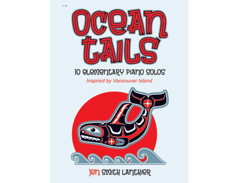 Ocean Tails elementary piano music book Vancouver Island West Coast Canada art orca
