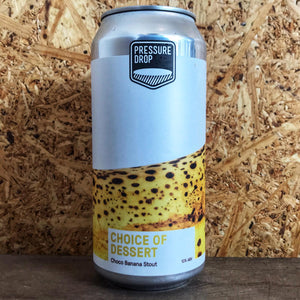 Pressure Drop Choice of Dessert Choco-Banana Milk Stout 10% (440ml)